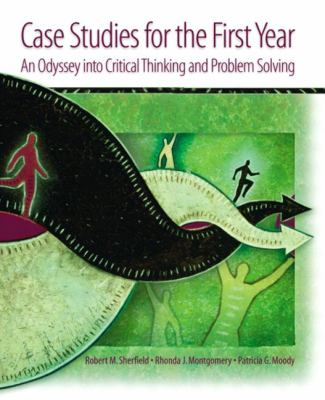 Case Studies for the First Year An Odyssey into Critical Thinking and Problem Solving