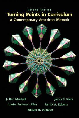 Turning Points in Curriculum A Contemporary American Memoir