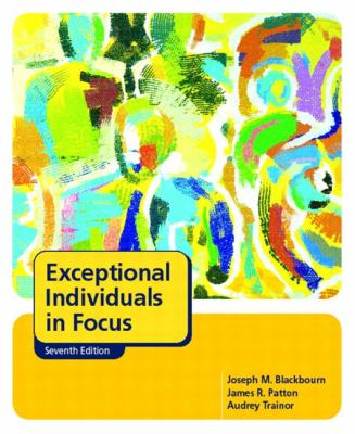Exceptional Individuals in Focus (7th Edition)