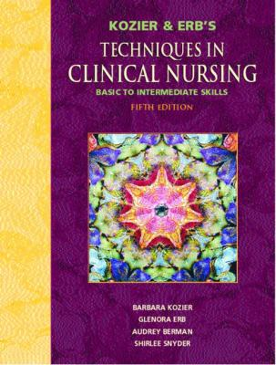 Kozier and Erb's Techniques in Clinical Nursing Basic to Intermediate Skills