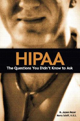 Hipaa The Questions You Didn't Know to Ask