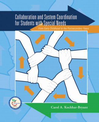 Collaboration and System Coordination For Students with Special Needs From Early Childhood to the Postsecondary Years