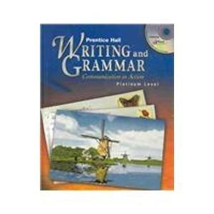 PRENTICE HALL WRITING AND GRAMMAR STUDENT EDITION GRADE 10 2004C