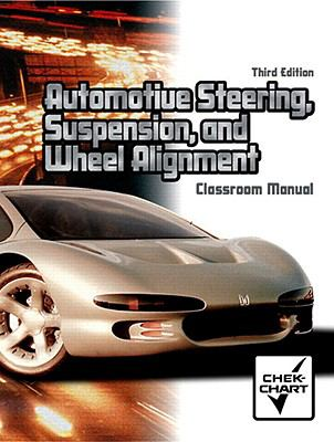 Automotive Steering, Suspension, and Wheel Alignment