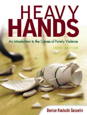 Heavy Hands An Introduction to the Crimes of Family Violence