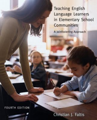 Teaching English Language Learners In Elementary School Communities A Joinfostering Approach