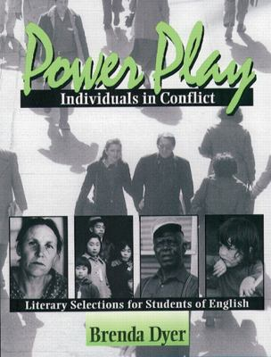 Power Play Individuals in Conflict  Literary Selections for Students of English
