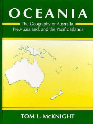 Oceania The Geography of Australia, New Zealand, and the Pacific Islands