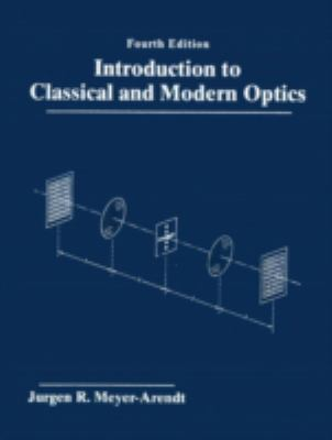 Introduction to Classical and Modern Optics