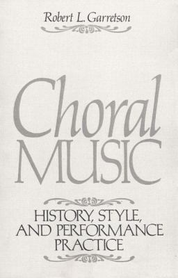 Choral Music History, Style, and Performance Practice