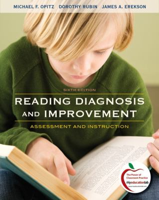 Reading Diagnosis and Improvement: Assessment and Instruction (with MyEducationLab) (6th Edition)