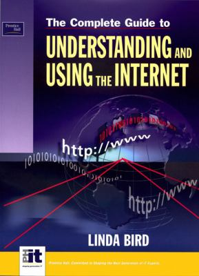 Complete Guide to Using and Understanding and Using the Internet