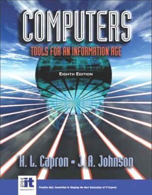 Computers Tools for an Information Age  Complete Edition