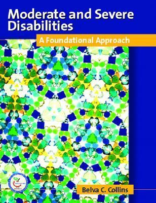 Moderate And Severe Disabilities A Foundational Appoach