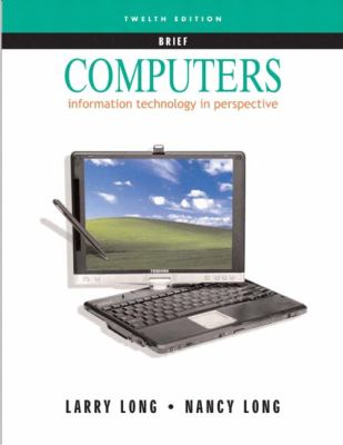 Computers Information Technology in Perspective  Brief Edition