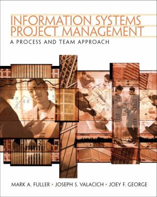 Information Systems Project Management A Process and Team Approach