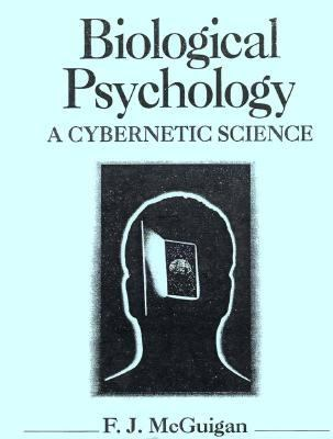 Biological Psychology A Cybernetic Science
