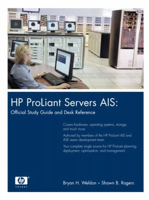 HP Proliant Servers AIS Official Study Guide and Desk Reference