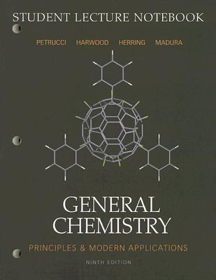 General Chemistry Student Lecture Notebook: Principles and Modern Applications