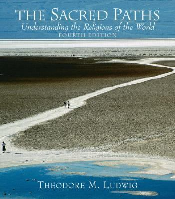 Sacred Paths Understanding The Religions Of The World