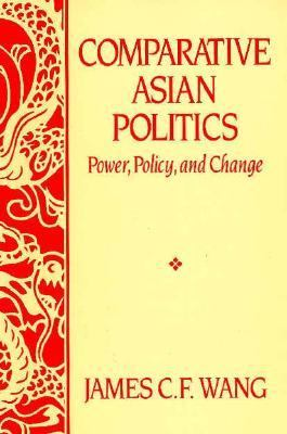 Comparative Asian Politics Power, Policy, and Change