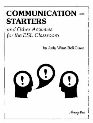 Communication Starters and Other Activities for the Esl Classroom