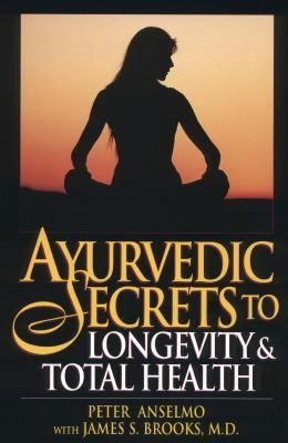 AyurVedic Secrets to Longevity and Total Health