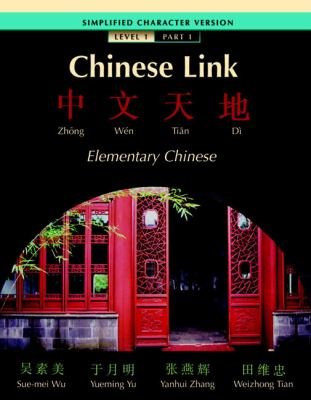 Chinese Link Simplified Character Version Elementary Chinese; Level 1