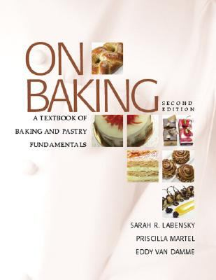 On Baking: Baking & Pastry Fundamentals