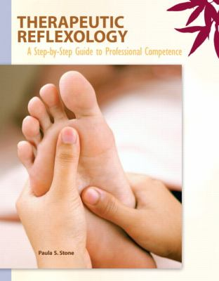 Therapeutic Reflexology: A Step-by-Step Guide to Professional Competence