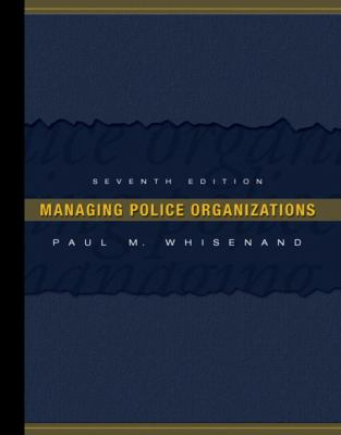 Managing Police Organizations (7th Edition)