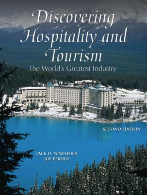 Discovering Hospitality and Tourism: The World's Greatest Industry (2nd Edition)