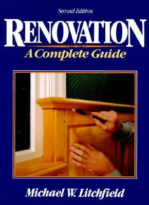 Renovation, A Complete Guide; A Complete Guide