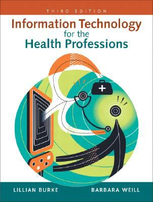 Information Technology for the Health Professions (3rd Edition)