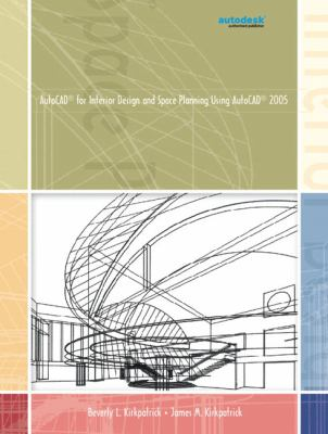 AutoCAD for Interior Design and Space Planning Using AutoCAD 2005