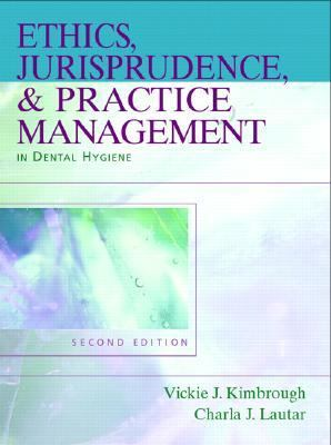 Ethics, Jurisprudence & Practice Management in Dental Hygiene
