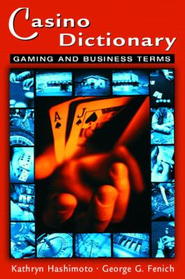 Casino Dictionary Gaming And Business Terms