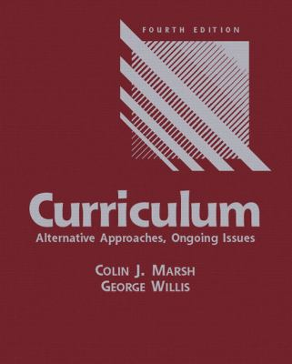 Curriculum: Alternative Approaches, Ongoing Issues (4th Edition)