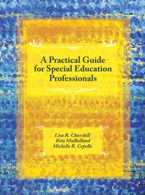 Practical Guide for Special Education Professionals On the Job and Professional Development