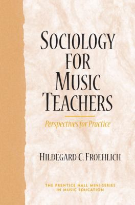 Sociology for Music Teachers Perspective for Practice