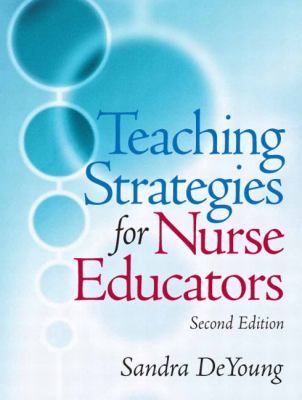 Teaching Strategies for Nurse Educators (2nd Edition)
