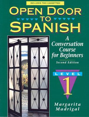 Open Door to Spanish A Conversation Course for Beginners, Level 1