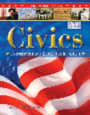 CIVICS: GOVERNMENT AND ECONOMICS IN ACTION STUDENT EDITION 2005C