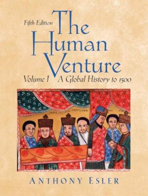 The Human Venture: A Global History, Volume 1 (to 1500) (5th Edition)