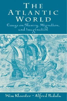 Atlantic World Essays on Slavery, Migration and Imagination