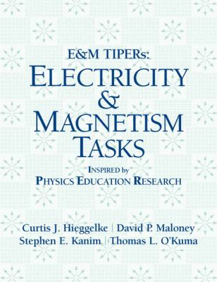 E&M TIPERs: Electricity & Magnetism Tasks