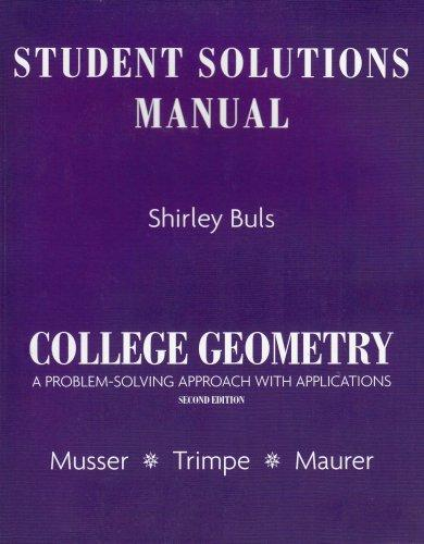 Student Solutions Manual for College Geometry: A Problem Solving Approach with Applications