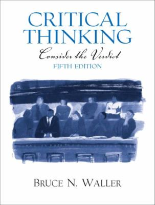 critical thinking consider the verdict Buy critical thinking: consider the verdict, books a la carte plus mylab thinking with etext - access card package 6th ed by bruce n waller (isbn: 9780205098507) from amazon's book store.
