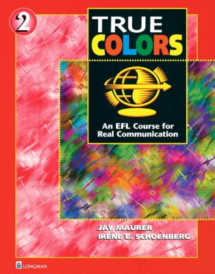 True Colors : An EFL Course for Real Communication, Level 2