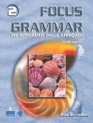 Focus On Grammar 2 An Integrated Skills Approach
